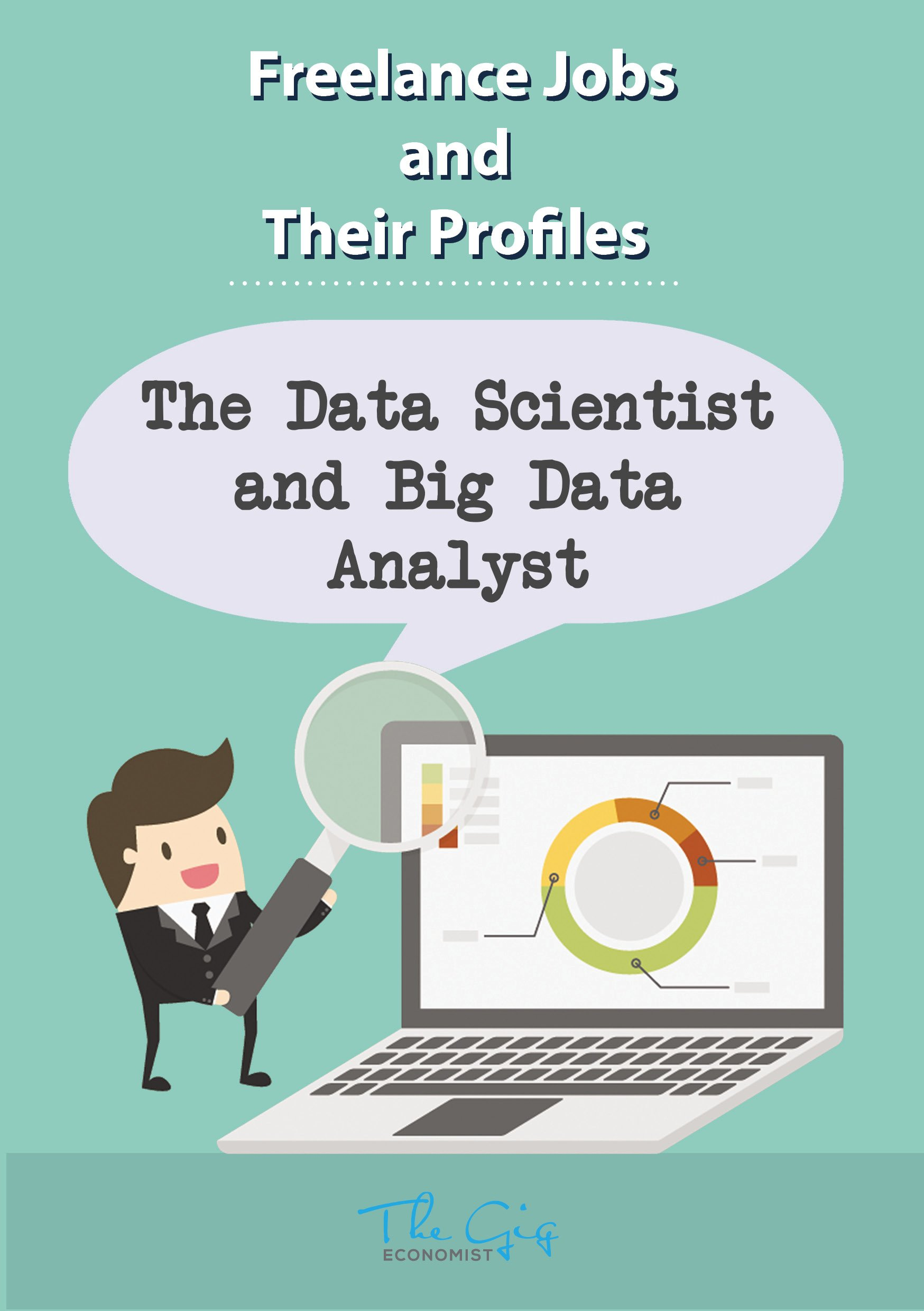 Freelance Jobs and their Profiles: The Freelance Data Scientist and Big Data Analyst (Freelance Careers Book 3)