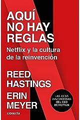 Aquí no hay reglas: Netflix y la cultura de la reinvención (Spanish Edition) Kindle Edition
