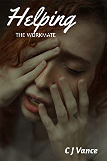 Helping the Workmate (Helping Out Sexually) (English Edition)
