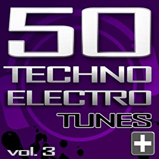 50 Techno Electro Tunes, Vol. 3 - Best of Hands Up Techno, Jumpstyle, Electro House, Trance & Hardstyle