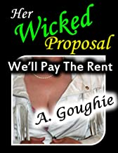Her Wicked Proposal: We'll Pay The Rent