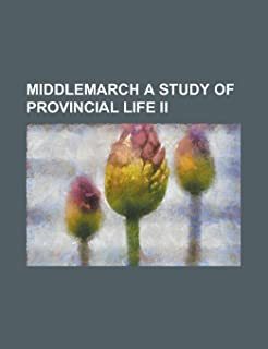 Middlemarch a Study of Provincial Life II
