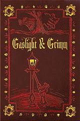 Gaslight & Grimm: Steampunk Faerie Tales Kindle Edition
