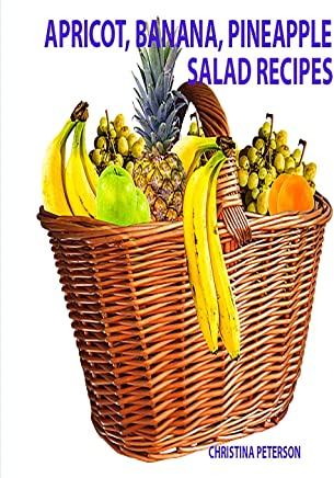 Apricot, Banana, Pineapple Salad Recipes: Space for notes on each page, Ingredients vary and include: dressings, nuts, cherries, Jello and more