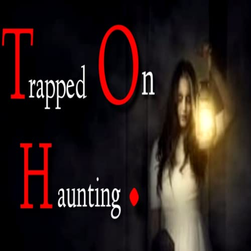 Trapped On Haunting