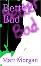 Better Bad
