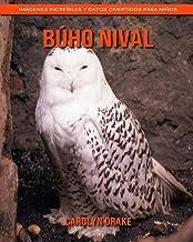 Búho nival: Imágenes increíbles y datos divertidos para niños (Spanish Edition)