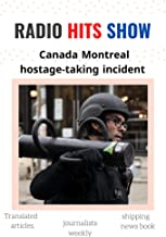 Canada Montreal hostage-taking incident,,: Translated articles, journalists weekly, shipping news book, (RADIO HITS SHOW) ...