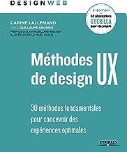 Livres Méthodes de design UX: 30 méthodes fondamentales pour concevoir des expériences optimales (Design web) PDF