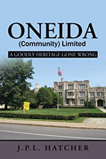 Oneida (Community) Limited: A Goodly Heritage Gone Wrong