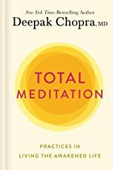 Total Meditation: Practices in Living the Awakened Life Kindle Edition