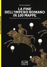Permalink to La fine dell'impero romano in 100 mappe. Tarda antichità e migrazioni barbariche PDF