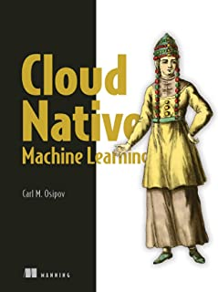 Cloud Native Machine Learning