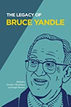 The Legacy of Bruce Yandle (Advanced Studies in Political Economy)