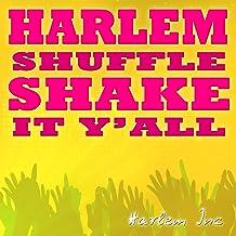 Harlem Shuffle (Shake It Y'All)