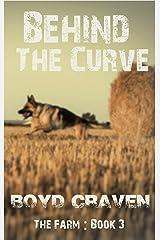 The Farm Book 3: Behind The Curve (Behind The Curve - The Farm) Kindle Edition
