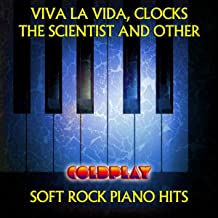 Viva La Vida, Clocks, The Scientist And Other Coldplay Soft Rock Piano Hits