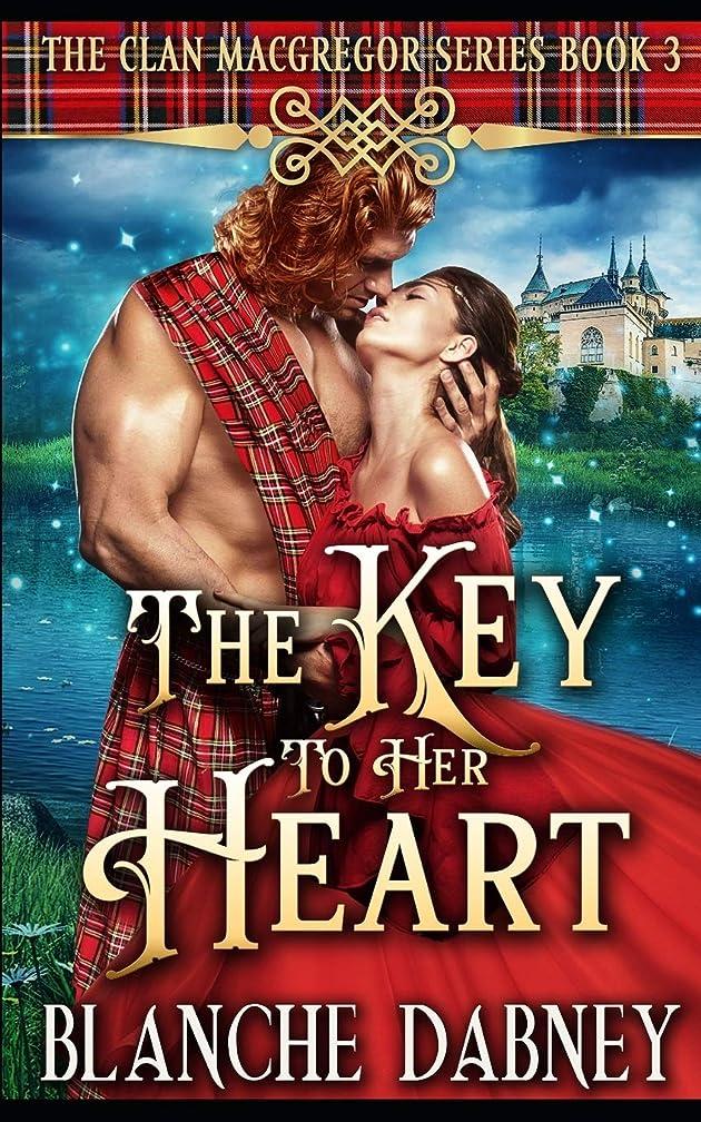鉱石植物学者対立The Key to Her Heart: A Highlander Time Travel Romance (Clan MacGregor)