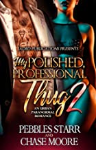 My Polished, Professional Thug 2: The Finale