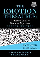 The Emotion Thesaurus: A Writer's Guide to Character Expression (Second Edition) (Writers Helping Writers Series)