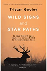 Wild Signs and Star Paths: 'A beautifully written almanac of tricks and tips that we've lost along the way' Observer (English Edition) Format Kindle