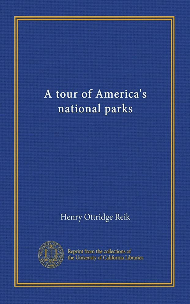 胃下位吸い込むA tour of America's national parks