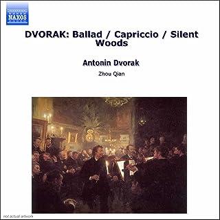 DVORAK: Ballad / Capriccio / Silent Woods