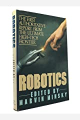 Robotics: The First Authoritative Report from the Ultimate High-Tech Frontier Hardcover