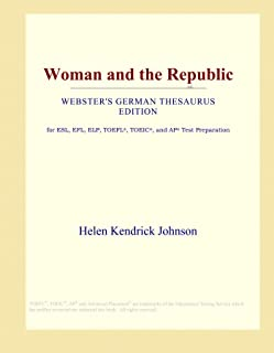 Woman and the Republic (Webster's German Thesaurus Edition)