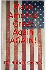 Make America Great Again AGAIN! Kindle Edition