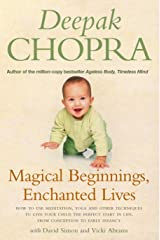 Magical Beginnings, Enchanted Lives: How to use meditation, yoga and other techniques to give your child the perfect start in life, from conception to early Kindle Edition