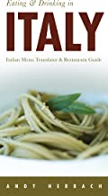 Eating & Drinking in Italy: Italian Menu Translator & Restaurant Guide (Eating & Drinking on the Open Road!) (English Edition)