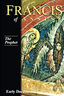 The Prophet, Francis of Assisi: Early Documents: Volume III (3)