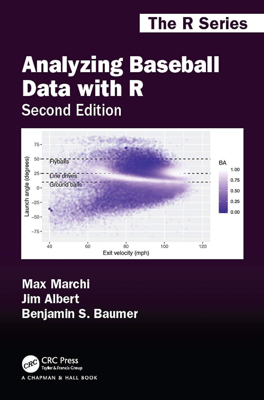 持つ制限見つけるAnalyzing Baseball Data with R, Second Edition (Chapman & Hall/CRC The R Series) (English Edition)