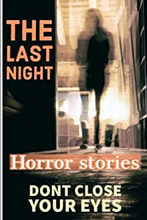 REAL HORROR: SHORT HORROR STORIES WITH A TWIST, short horror stories: Horror Story Scary Ghosts ,Paranormal & You Shouldn'...