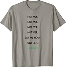 Avocado Not Yet Eat Me Now Too Late Shirt