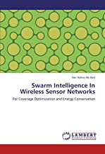 Swarm Intelligence In Wireless Sensor Networks: For Coverage Optimization and Energy Conservation