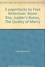 3 paperbacks by Faye Kellerman: Stone Kiss, Jupiter's Bones, The Quality of Mercy