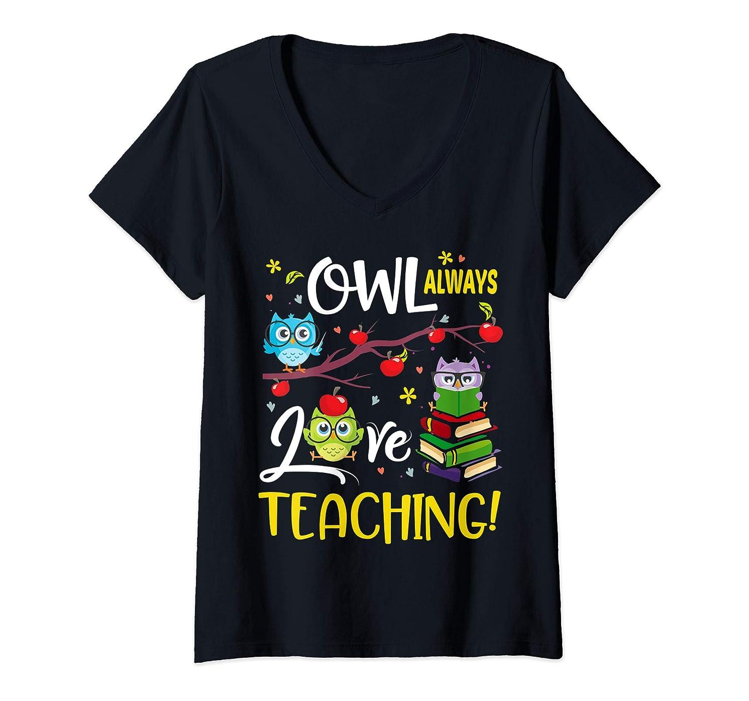 Womens Owl Always Love Teaching Funny Shirt For Teachers Gift V-Neck T-Shirt
