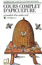 Cours complet d'apiculture: Et conduite d'un rucher isolé
