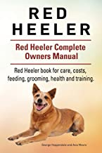 Red Heeler Dog. Red Heeler dog book for costs, care, feeding, grooming, training and health. Red Heeler dog Owners Manual.