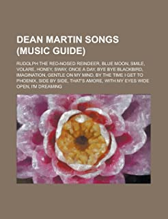 Dean Martin Songs: Blue Moon, Volare, Once a Day, That's Amore, Side by Side, with My Eyes Wide Open, I'm Dreaming, Everyb...