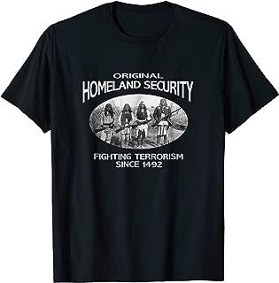 Homeland Security Native American shirt. fighting terrorism