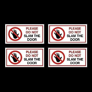 Vinyl Stickers 4X Please Do Not Slam The Door (Each 4 x 2 inches)