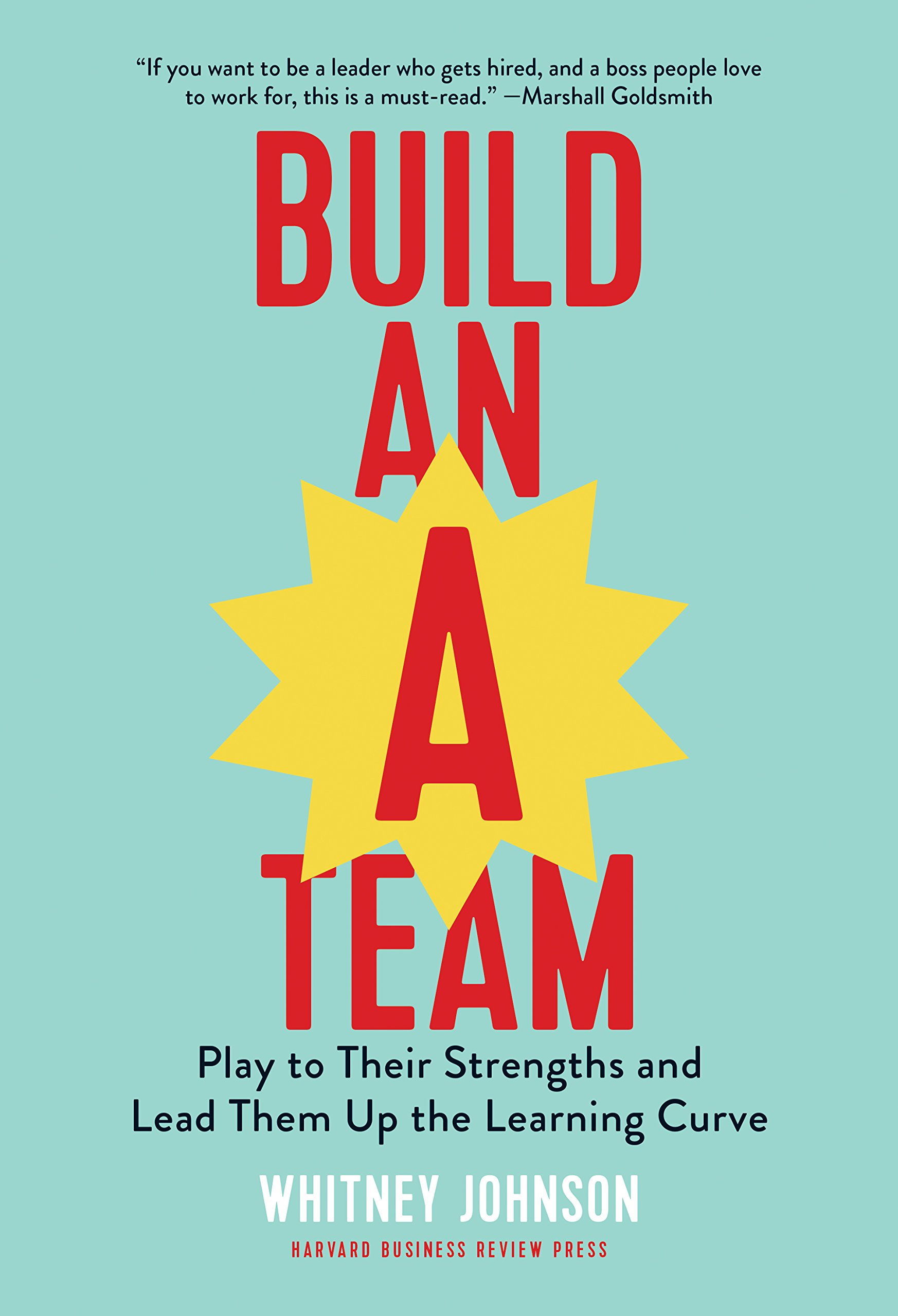Image OfBuild An A Team: Play To Their Strengths And Lead Them Up The Learning Curve