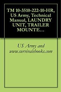 TM 10-3510-222-10-HR, US Army, Technical Manual, LAUNDRY UNIT, TRAILER MOUNTED, M85MODEL: M85-200, NSN: 3510-01-365-5687, 1993