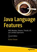 Java Language Features: With Modules, Streams, Threads, I/O, and Lambda Expressions
