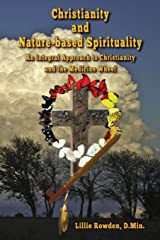 Christianity and Nature-based Spirituality: An Integral Approach to Christianity and the Medicine Wheel Paperback
