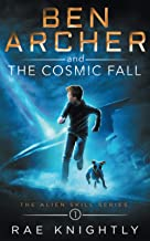 Download Ben Archer and the Cosmic Fall: (The Alien Skill Series, Book 1) PDF