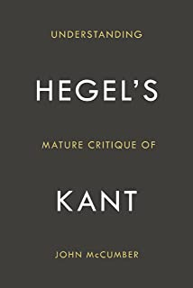 Understanding Hegel's Mature Critique of Kant